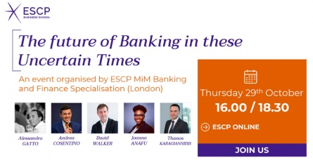 ESCP London Campus Webinar: 'The Future of Banking in these Uncertain Times'
