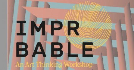 IMPROBABLE - AN ART THINKING WORKSHOP